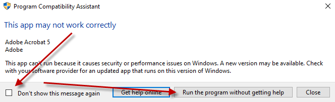 ignore the Program Compatibility Assistant dialog
